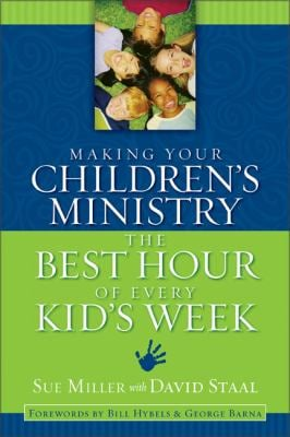 Making Your Children's Ministry the Best Hour of Every Kid's Week 9780310254850