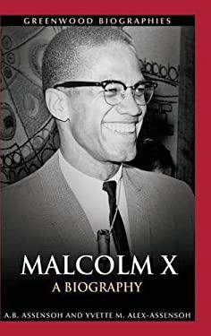 Malcolm X: A Biography 9780313378492