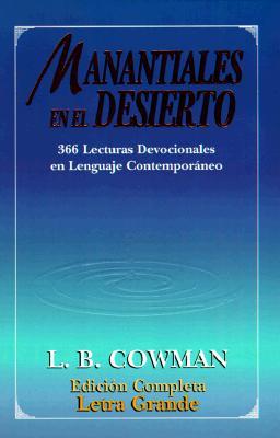 Manantiales En El Desierto: 366 Lecturas Devocionales En Lenguaje Contemporaneo