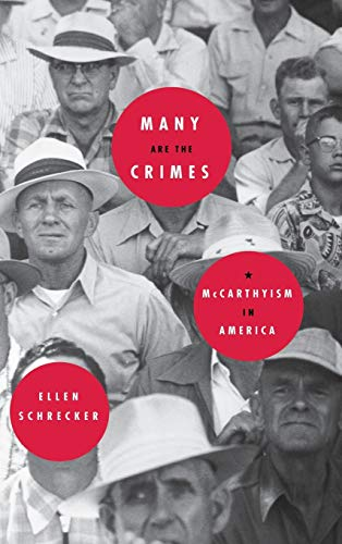 Many Are the Crimes: McCarthyism in America 9780316774703