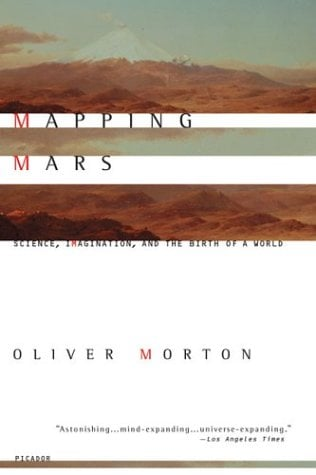 Mapping Mars: Science, Imagination, and the Birth of a World