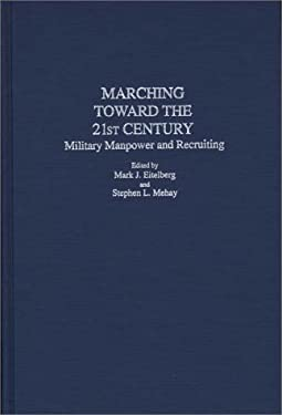 Marching Toward the 21st Century: Military Manpower and Recruiting 9780313285660