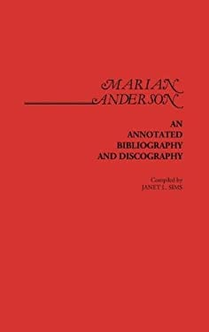 Marian Anderson: An Annotated Bibliography and Discography 9780313225598
