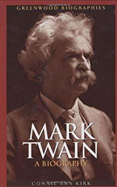 Mark Twain: A Biography 9780313330254