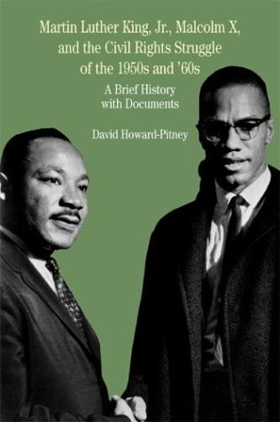 Martin Luther King, JR., Malcolm X, and the Civil Rights Struggle of the 1950s and 1960s: A Brief History with Documents 9780312395056