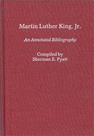 Martin Luther King, JR.: An Annotated Bibliography 9780313246357