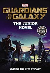 Marvel's Guardians of the Galaxy: The Junior Novel (Marvel Guardians of the Galaxy) 22148475