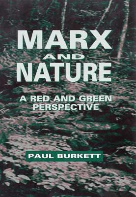 Marx and Nature: A Red and Green Perspective 9780312219406