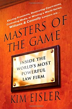 Masters of the Game: Inside the World's Most Powerful Law Firm 9780312554248