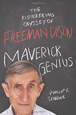 Maverick Genius: The Pioneering Odyssey of Freeman Dyson 9780312642358