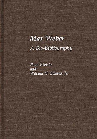 Max Weber: A Bio-Bibliography 9780313257940