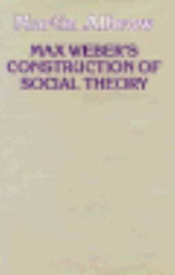 Max Weber's Construction of Social Theory 9780312047535
