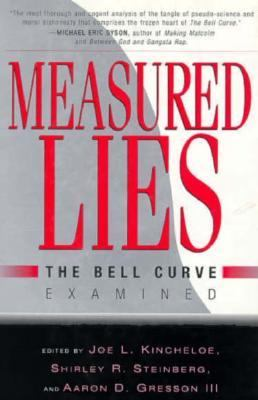 Measured Lies: The Bell Curve Examined 9780312129293