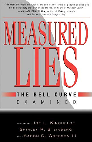 Measured Lies: The Bell Curve Examined 9780312172282