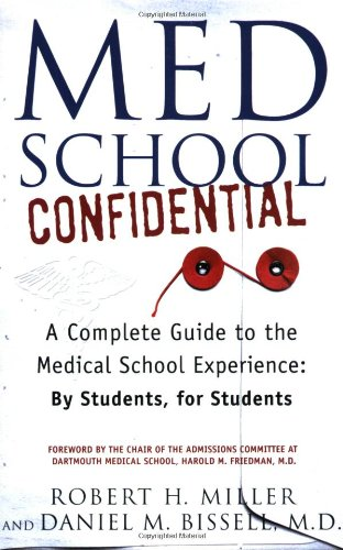 Med School Confidential: A Complete Guide to the Medical School Experience: By Students, for Students 9780312330088