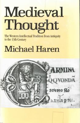 Medieval Thought: The Western Intellectual Tradition from Antiquity to the Thirteenth Century 9780312528164