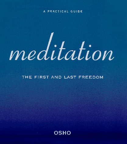 Meditation: The First and Last Freedom 9780312169275