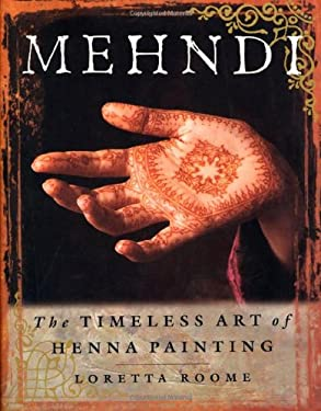Mehndi: The Timeless Art of Henna Painting 9780312187439