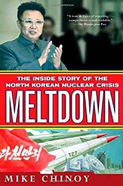 Meltdown: The Inside Story of the North Korean Nuclear Crisis 9780312585976