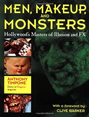 Men, Makeup, and Monsters : Hollywood's Masters of Illusion and FX