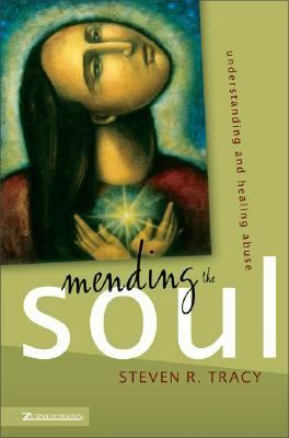 Mending the Soul: Understanding and Healing Abuse 9780310259718