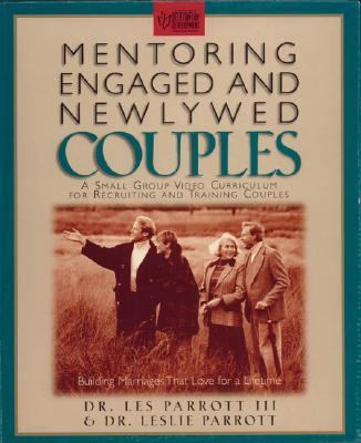 Mentoring Engaged and Newlywed Couples: Building Marriages That Love for a Lifetime [With Leader's and Participant's Guide] 9780310217077