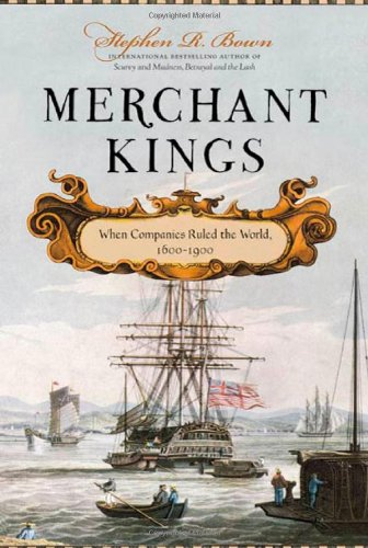 Merchant Kings: When Companies Ruled the World, 1600-1900 9780312616113