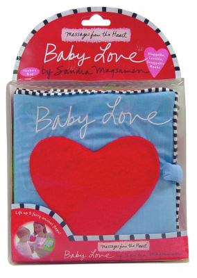 Messages from the Heart: Baby Love: Huggable, Lovable, Snuggable Books 9780316166331