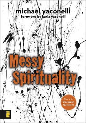 Messy Spirituality 9780310277309