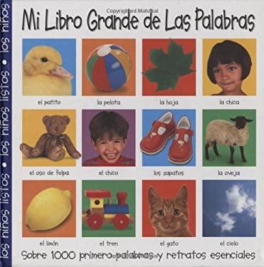 Mi Libro Grande de Las Palabras = My Big Word Book 9780312491178