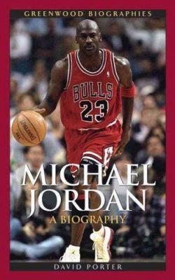 Michael Jordan: A Biography 9780313337673