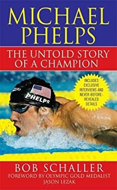 Michael Phelps: The Untold Story of a Champion 9780312357375