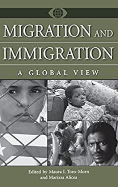 Migration and Immigration: A Global View 9780313330445