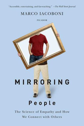 Mirroring People: The Science of Empathy and How We Connect with Others 9780312428389