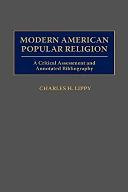 Modern American Popular Religion: A Critical Assessment and Annotated Bibliography 9780313277863