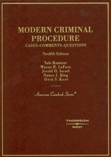 Modern Criminal Procedure: Cases, Comments and Questions 9780314189875