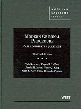 Modern Criminal Procedure: Cases, Comments and Questions, 13th 9780314911674