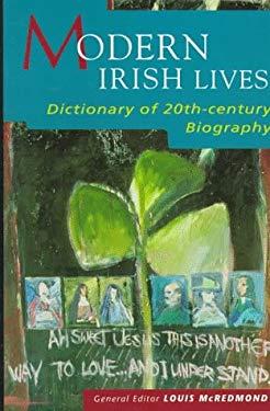 Modern Irish Lives: A Dictionary of Twentieth-Century Biography 9780312164782