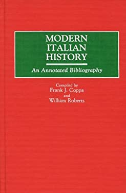 Modern Italian History: An Annotated Bibliography 9780313248122