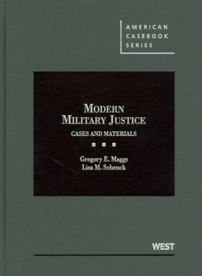 Modern Military Justice: Cases and Materials 9780314268037