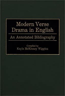 Modern Verse Drama in English: An Annotated Bibliography 9780313289293