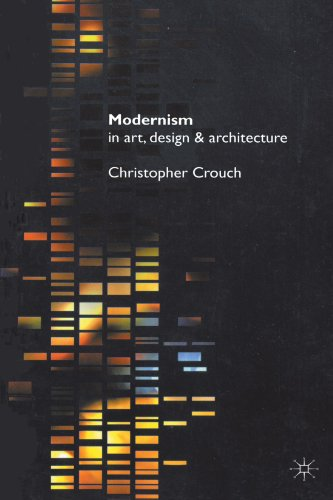 Modernism in Art, Design and Architecture 9780312218324