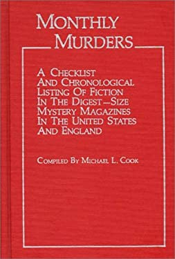 Monthly Murders: A Checklist and Chronological Listing of Fiction in the Digest-Size Mystery Magazines in the United States and England 9780313231261