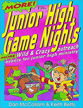 More Junior High Game Nights: More Wild and Crazy Outreach Events for Junior High Ministry 9780310541011