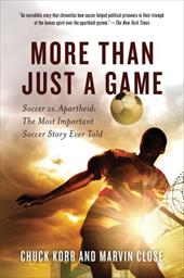 More Than Just a Game: Soccer vs. Apartheid: The Most Important Soccer Story Ever Told 13367224