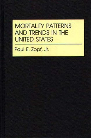Mortality Patterns and Trends in the United States 9780313267697