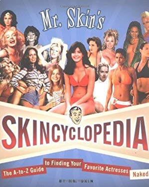 Mr. Skin's Skincyclopedia 9780312331443