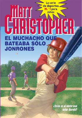 Muchacho Que Bateaba Solo Jonrones, El (the Kid Who Only Hitmuchacho Que Bateaba Solo Jonrones, El (the Kid Who Only Hit Homers) Homers) = The Kid Who 9780316737722