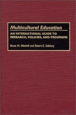 Multicultural Education: An International Guide to Research, Policies, and Programs 9780313289859