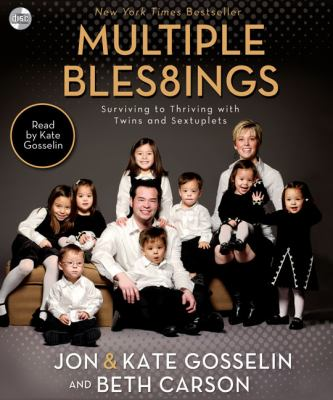 Multiple Blessings: Surviving to Thriving with Twins and Sextuplets 9780310322252